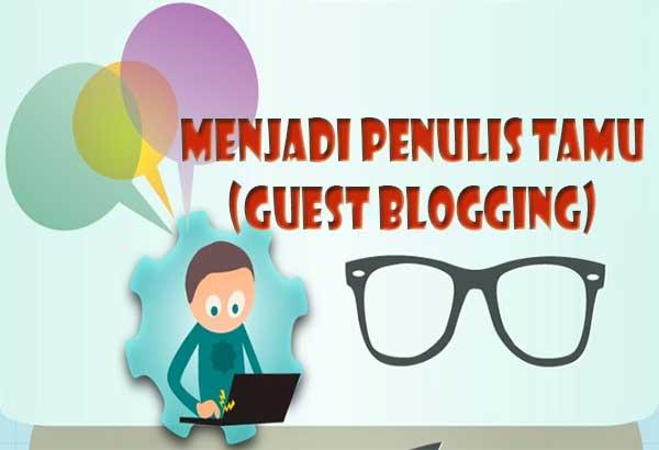 Menjadi Penulis Tamu di Blog (Guest Blogging)